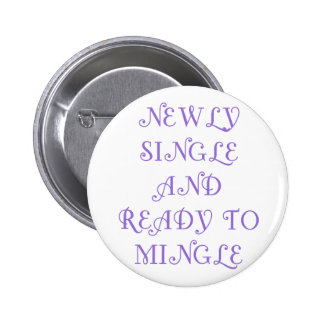 Newly Single and Ready to Mingle - 3 - Violet Pinback Buttons