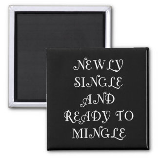 Newly Single and Ready to Mingle - 3 - White Fridge Magnets