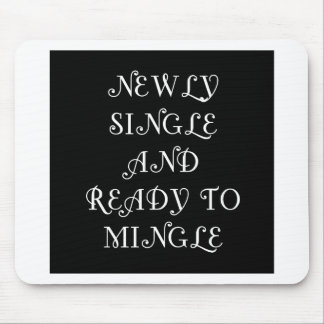 Newly Single and Ready to Mingle - 3 - White Mouse Pad