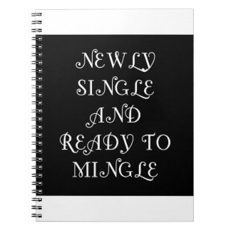 Newly Single and Ready to Mingle - 3 - White Spiral Notebooks