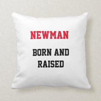 Newman Born and Raised Throw Pillow