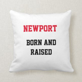 Newport Born and Raised Throw Pillow
