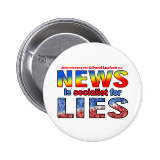 News is Socialist for Lies Pinback Button