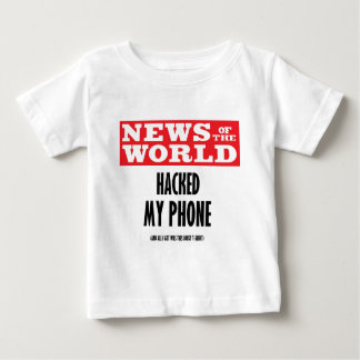 News of the World Hacked My Phone Infant T-shirt