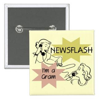 Newsflash I m a Gram T-shirts and Gifts Pin