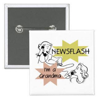 Newsflash I m a Grandma T-shirts and Gifts Pinback Buttons
