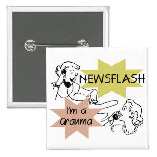 Newsflash I m a Granma Tshirts and Gifts Pinback Button