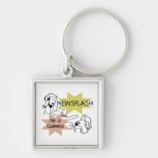 Newsflash I'm a Gamma Tshirts and Gifts Silver-Colored Square Keychain