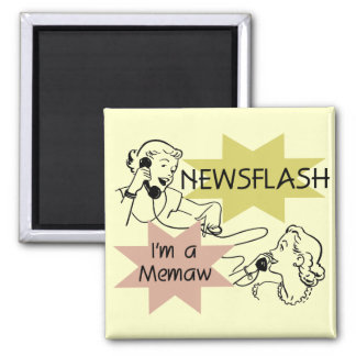 Newsflash I'm a Memaw T-shirts and Gifts 2 Inch Square Magnet