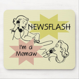 Newsflash I'm a Memaw T-shirts and Gifts Mousepad
