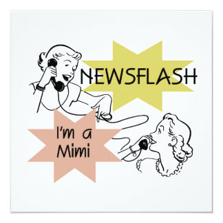 Newsflash I'm a Mimi Tshirts and Gifts 5.25x5.25 Square Paper Invitation Card