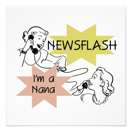 Newsflash I'm a Nana T-shirts and Gifts Personalized Announcement