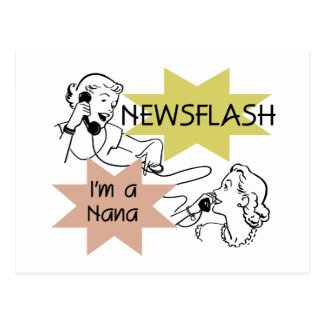 Newsflash I'm a Nana T-shirts and Gifts Postcard