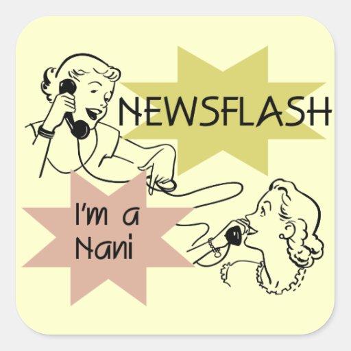 Newsflash I'm a Nani t-shirts and Gifts Stickers