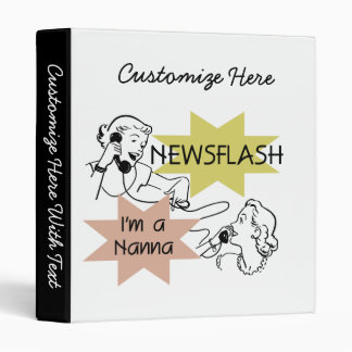 Newsflash I'm a Nanna T-shirts and Gifts Binder