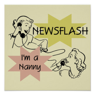 Newsflash I'm a Nanny T-shirts and Gifts Poster