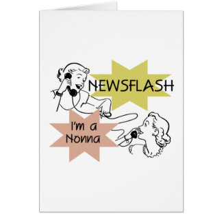 Newsflash I'm a Nonna Tshirts and Gifts Greeting Cards
