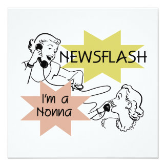 Newsflash I'm a Nonna Tshirts and Gifts 5.25x5.25 Square Paper Invitation Card