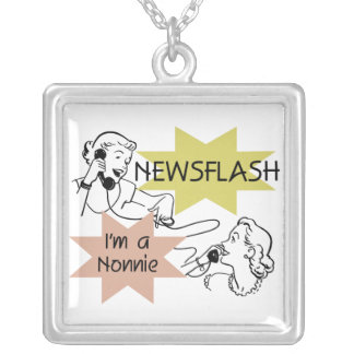Newsflash I'm a Nonnie Tshirts and Gifts Personalized Necklace