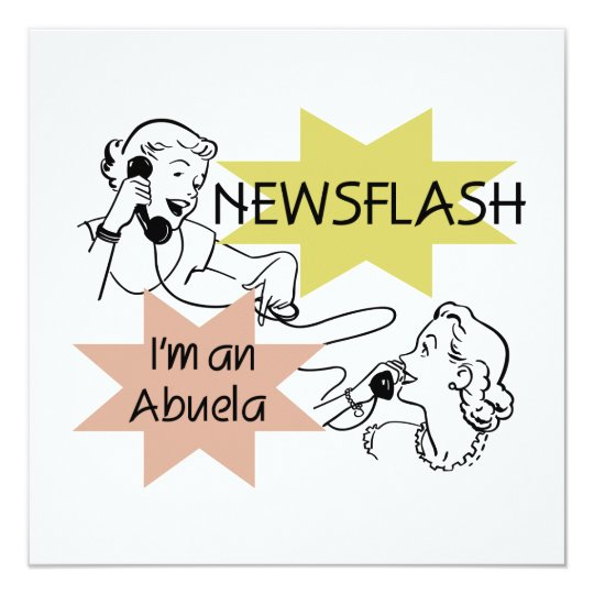 Newsflash I'm an Abuela T-shirts and Gifts Card
