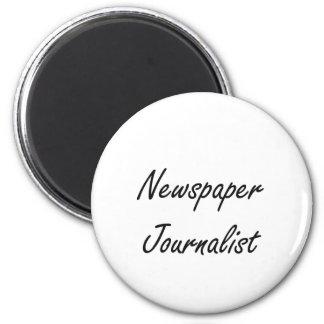 Newspaper Journalist Artistic Job Design 2 Inch Round Magnet