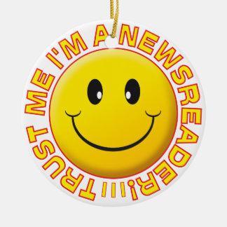 Newsreader Trust Me Smiley Round Ceramic Decoration