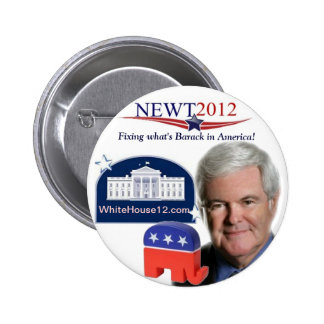 Newt 2012:  Fixing Wgat is Barack in America 2 Inch Round Button