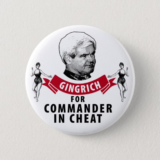 Newt Gingrich for Commander in Cheat Pinback Button