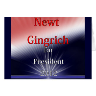 Newt Gingrich For President Dulled Explosion Greeting Cards