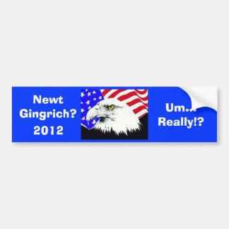 ¡Newt Gingrich?! Pegatina para el parachoques Etiqueta De Parachoque