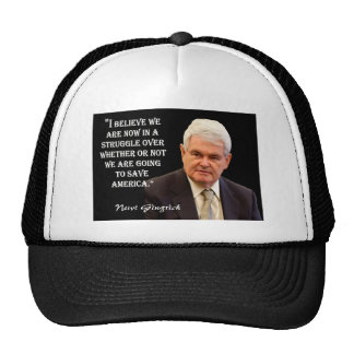 """Newt Gingrich Quote - """"To Save America."""" Trucker Hat"""