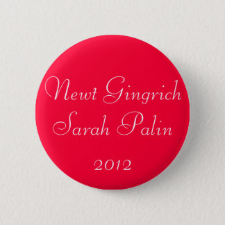 Newt Gingrich Sarah Palin 2012 Button