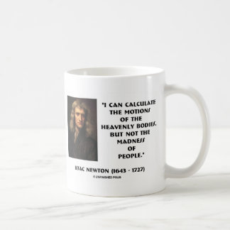 Newton Calculate Motions Madness Of People Quote Coffee Mug
