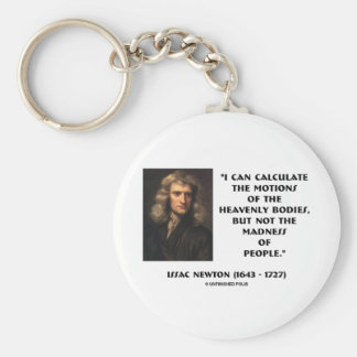 Newton Calculate Motions Madness Of People Quote Key Chain