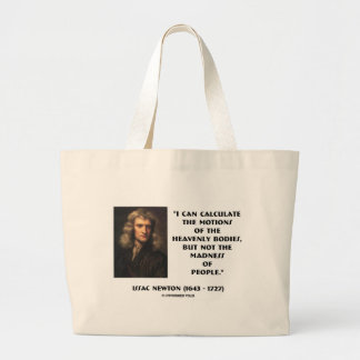 Newton Calculate Motions Madness Of People Quote Large Tote Bag