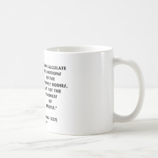 Newton Calculate Motions Madness Of People Quote Mugs