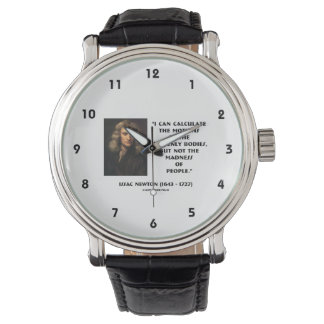Newton Calculate Motions Madness Of People Quote Wrist Watch