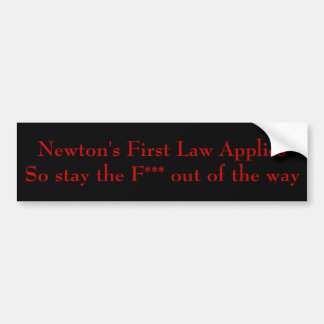 Newton s First Law Bumper Stickers