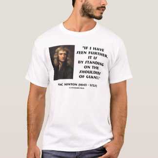 Newton Standing On The Shoulders Of Giants T-Shirt