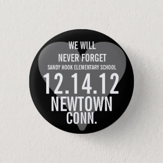 Newtown CT We Will Never Forget Button