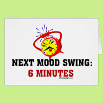 Next Mood Swing: 6 Minutes Card