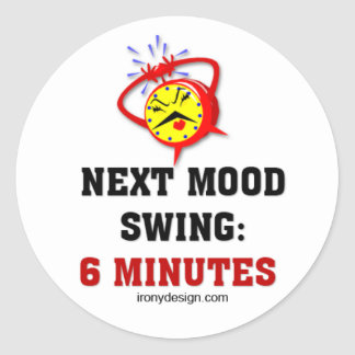 Next Mood Swing: 6 Minutes Classic Round Sticker