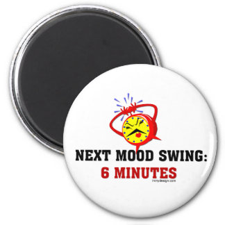 Next Mood Swing: 6 Minutes Magnet