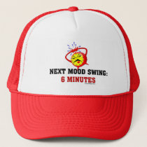 Next Mood Swing: 6 Minutes Trucker Hat