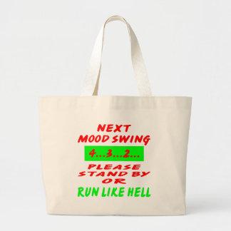Next Mood Swing Stand By Or Run Like Hell Jumbo Tote Bag
