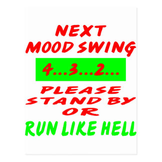 Next Mood Swing Stand By Or Run Like Hell Postcard