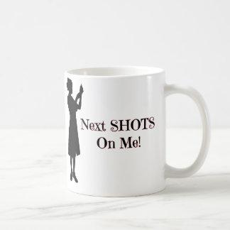Next Shots On Me - Nurse Coffee Mug