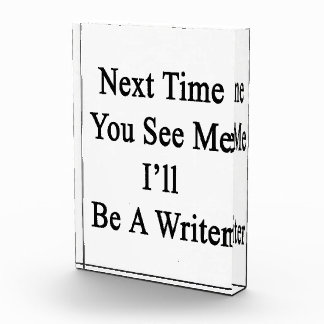 Next Time You See Me I'll Be A Writer Awards