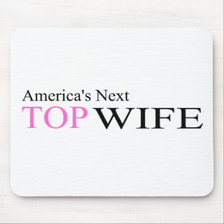 Next Top Wife Mouse Pad