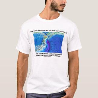 Next Tsunami Hit United States Puerto Rico Trench T-Shirt
